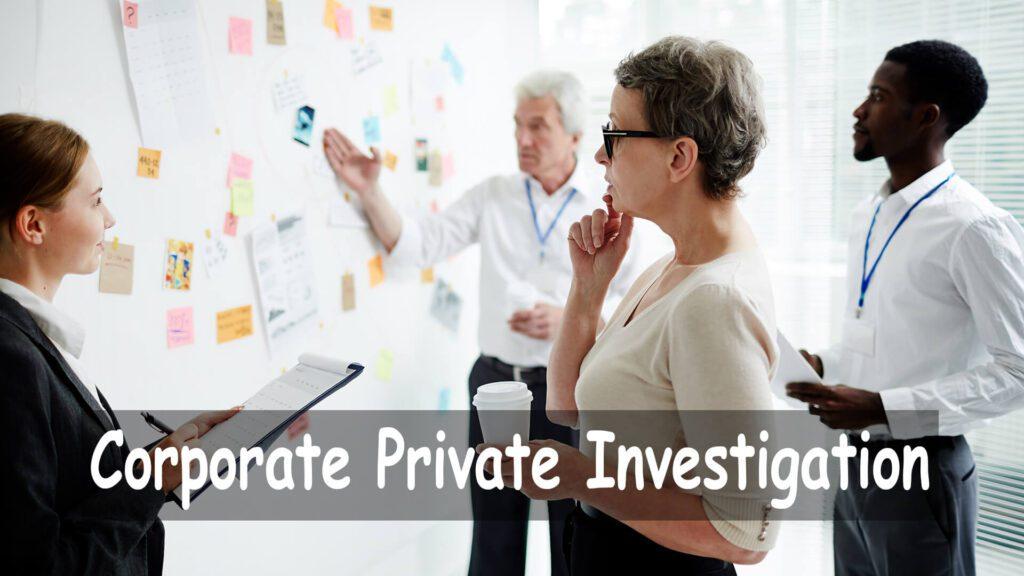 Corporate Private Investigation
