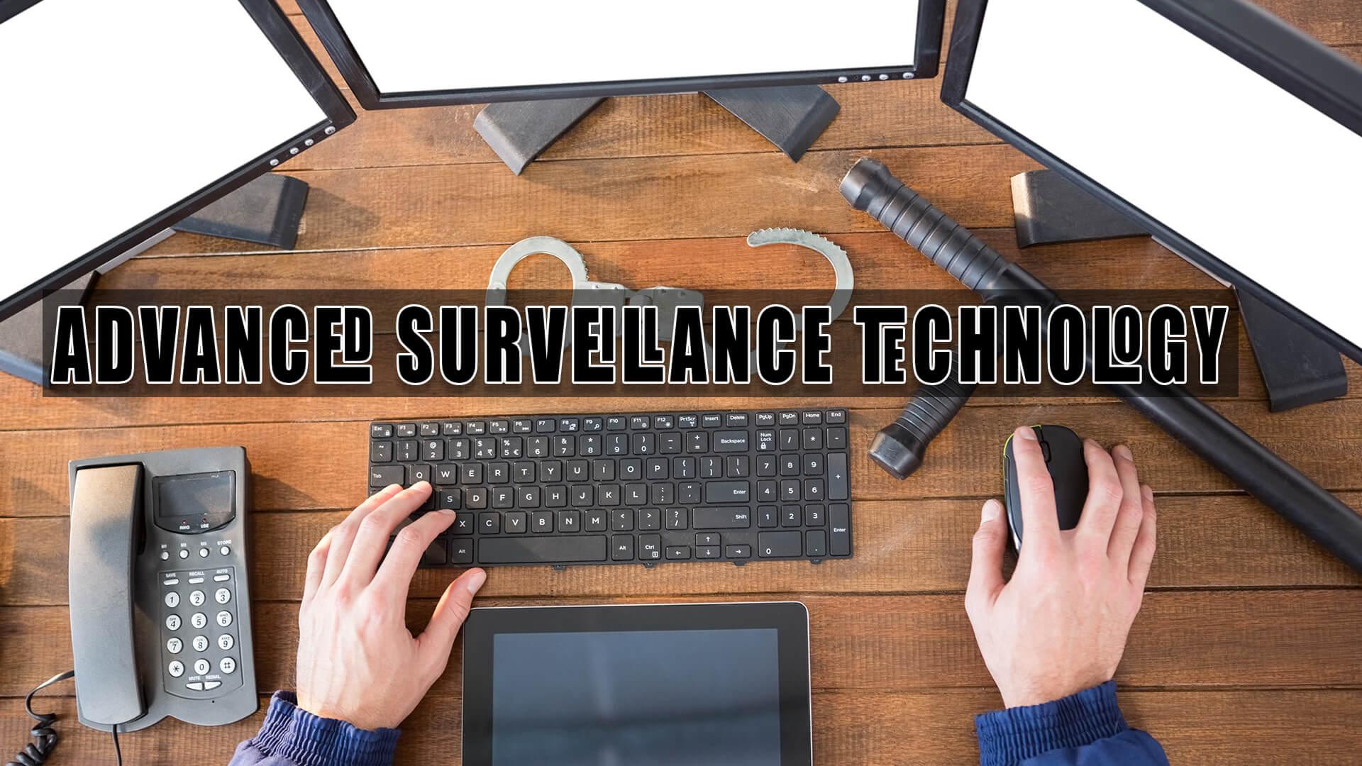 Advanced Surveillance Technology