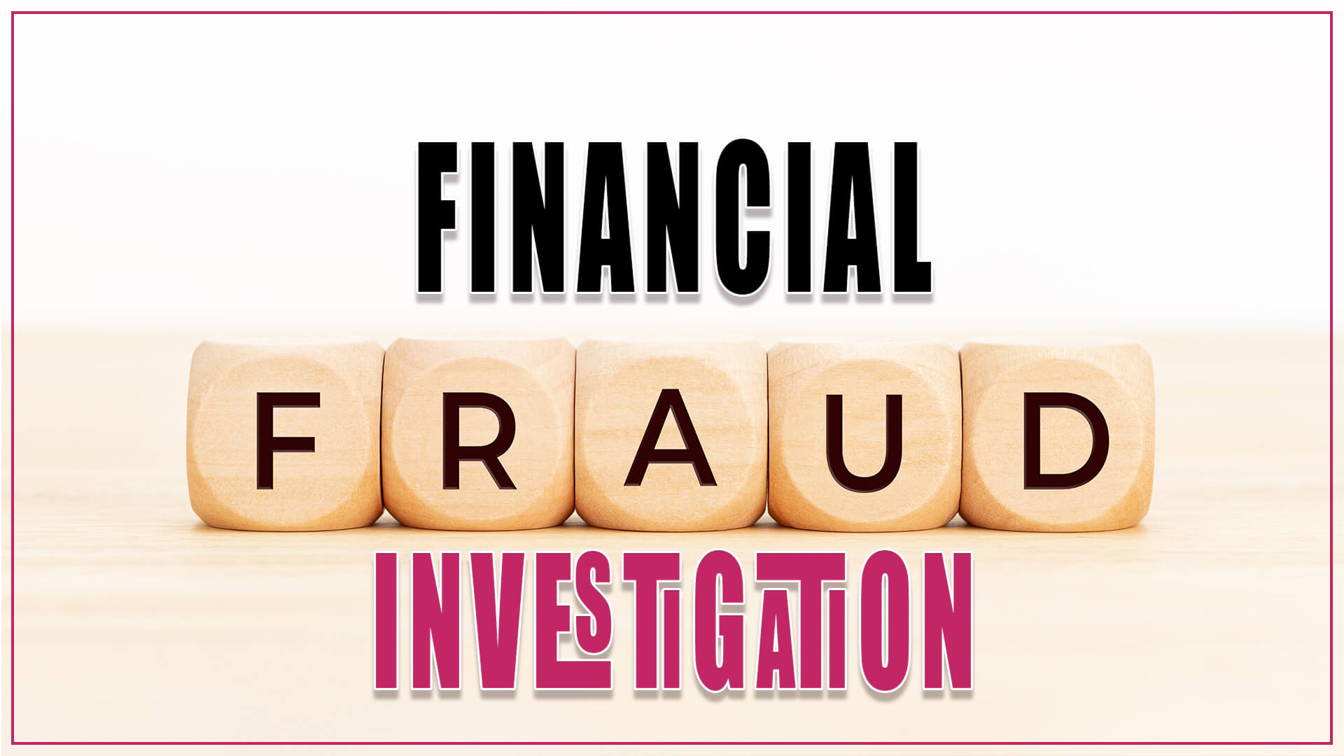 Financial Fraud private Investigations